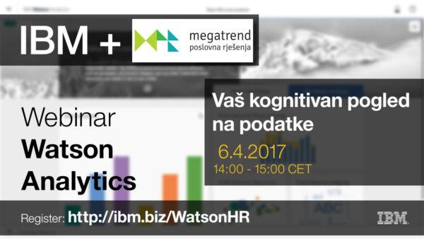 Poslušajte Watson Analytics webinar u organizaciji IBM-a i Megatrend poslovnih rješenja